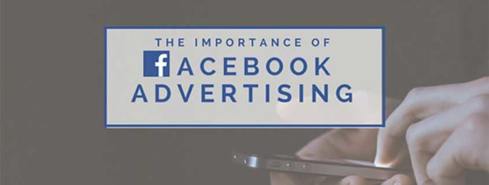 The Importance of Facebook Advertising