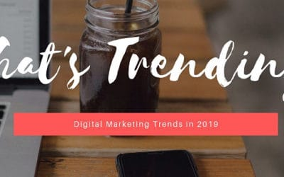 What's Trending in Marketing 2019?