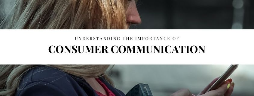 Understanding the Importance of Consumer Communication