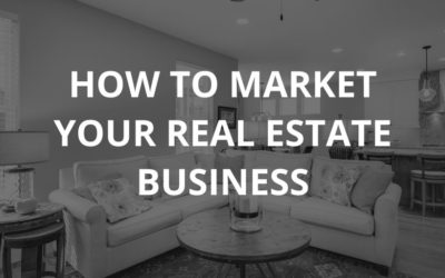 How to Market Your Real Estate Business – Hawaii Marketing Tips