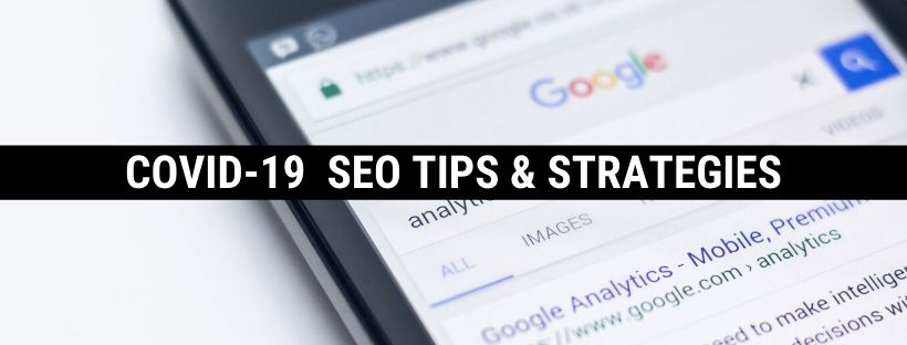 Top SEO COVID-19 Tips & Strategies – What to Focus On